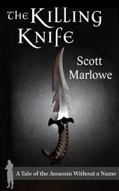The Killing Knife: A Tale of the Assassin Without a Name #1-3