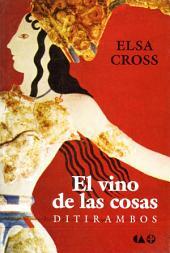 El vino de las cosas: Ditirambos