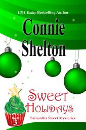 Sweet Holidays: A Sweet's Sweets Bakery Mystery