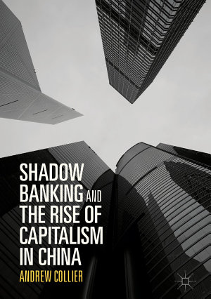 Shadow Banking and the Rise of Capitalism in China PDF