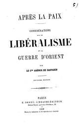 Après la paix: considérations sur le libéralisme et la guerre d'orient