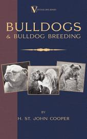 Bulldogs and Bulldog Breeding (A Vintage Dog Books Breed Classic)