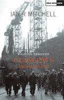 Walking Through Glasgow s Industrial Past