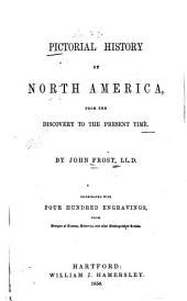 Pictorial History of North America: From the Discovery to the Present Time