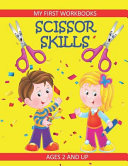 Scissor Skills  My First Workbooks  Ages 2 and Up  Scissor Cutting Practice Workbook  Cut and Paste Plus Coloring  Toddler Activity Bo