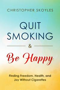 Quit Smoking and Be Happy Book