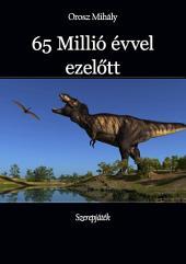 65 Millió évvel ezelőtt: Szerepjáték