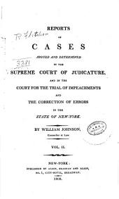 Reports of Cases Argued and Determined in the Supreme Court of Judicature: And in the Court for the Trial of Impeachments and the Correction of Errors in the State of New York, Volume 2