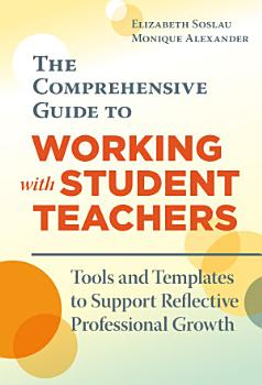 The Comprehensive Guide to Working With Student Teachers PDF