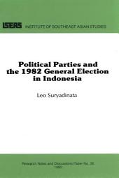 Political Parties and the 1982 General Election in Indonesia