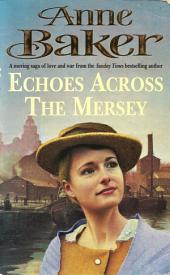 Echoes Across the Mersey: A poignant saga of love in a desperate time