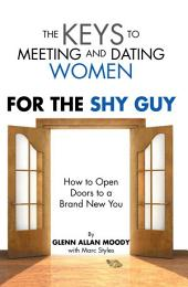 The Keys to Meeting and Dating Women