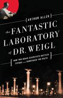 The Fantastic Laboratory of Dr  Weigl  How Two Brave Scientists Battled Typhus and Sabotaged the Nazis PDF