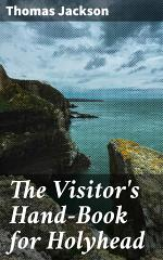 The Visitor's Hand-Book for Holyhead
