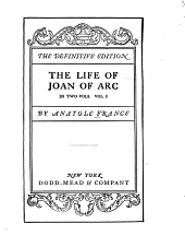 The Life of Joan of Arc: Volume 1