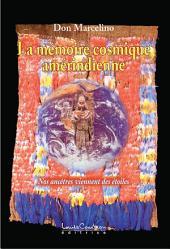 La mémoire cosmique amérindienne: Nos ancêtres viennent des étoiles
