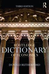 Routledge Dictionary of Economics: Edition 3