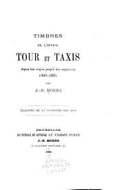 Timbres de l'Office Tour et Taxis: depuis leur origine jusqu'a leur suppression (1847-1867)