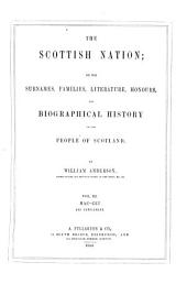 The Scottish Nation: Or, The Surnames, Families, Literature, Honours, and Biographical History of the People of Scotland, Volume 3