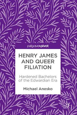 Henry James and Queer Filiation PDF