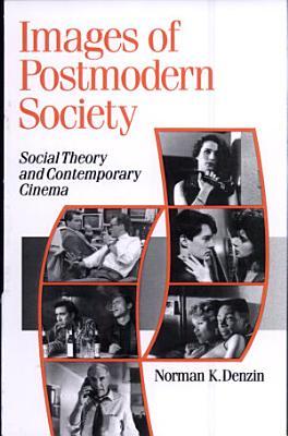Images of Postmodern Society PDF