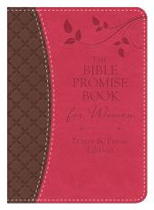 The Bible Promise Book for Women - Prayer & Praise Edition: King James Version