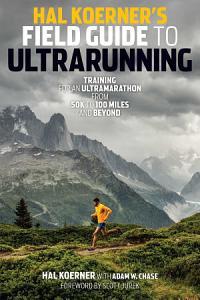 Hal Koerner s Field Guide to Ultrarunning Book