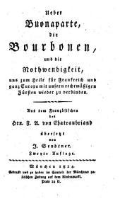 Ueber Buonaparte, die Bourbonen und die Nothwendigkeit, uns zum Heile für Frankreich und ganz Europa mit unsern rechtmäßigen Fürsten wieder zu verbinden