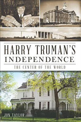 Harry Truman s Independence