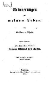 Erinnerungen aus meinem Leben: ¬Der hochselige Bischof Johann Michael von Sailer, Band 2