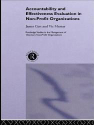Accountability And Effectiveness Evaluation In Nonprofit Organizations Book PDF
