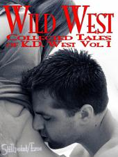 Wild West: Collected Tales of K.D. West, Vol. I