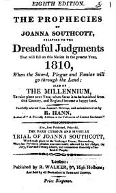The prophecies of Joanna Southcott, relating to the dreadful judgments that will fall on this nation in the present year, 1810. Selected and animadverted on by R. Hann: Volume 1