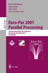 Euro-Par 2001 Parallel Processing: 7th International Euro-Par Conference Manchester, UK August 28-31, 2001 Proceedings