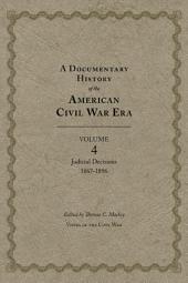 A Documentary History of the American Civil War Era: Judicial Decisions, 1867–1896