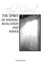 The Spirit of Wisdom, Revelation and Power
