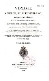 Voyage à Méroé, au fleuve Blanc au delà de Fäzoql, dans le midi du royaume de Sennär, à Syouah et dans cinq autres oasis: 1819-1822, Volume1