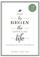 How to Begin the Christian Life PDF