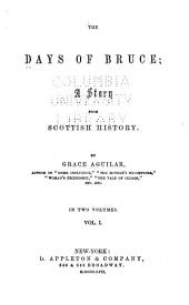 The days of Bruce: a story from Scottish history, Volume 1