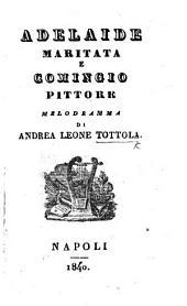 Adelaide maritata e Comingio pittore. Melodramma