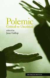 Polemic: Critical or Uncritical