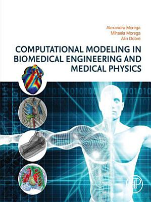 Computational Modeling in Biomedical Engineering and Medical Physics