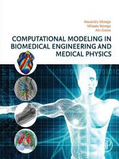 Computational Modeling in Biomedical Engineering and Medical Physics PDF