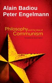Philosophy and the Idea of Communism: Alain Badiou in conversation with Peter Engelmann
