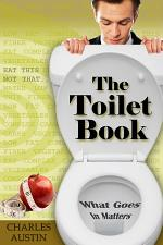The Toilet Book: What Goes In Matters