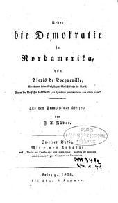 """Ueber die Demokratie in Nordamerika: Mit einem Anh.aus """"Marie ou l'esclavage aux états unis ..."""" par Gustave de Beaumont, Band 2"""