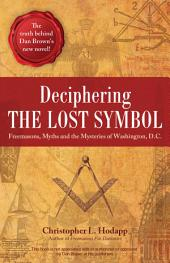 Deciphering the Lost Symbol: Freemasons, Myths and the Mysteries of Washington,, Part 3