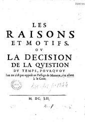 Les Raisons et motifs, ou la Decision de la question du temps, pourquoy l'on ne s'est pas opposé au Passage de Mazarin, s'en allant à la Cour
