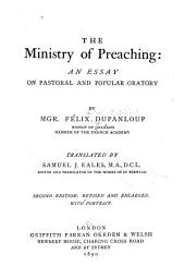 The Ministry of Preaching: An Essay on Pastoral and Popular Oratory