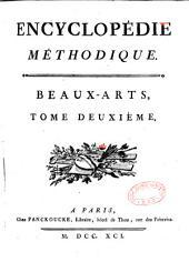 Encyclopédie méthodique. Beaux-arts, dédiés et présentés a monsieur Vidaud de La Tour, conseiller d'Etat, et directeur de la Librairie